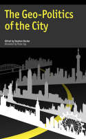 The Geo-Politics of the City (Paperback)