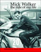 Mick Walker: The Ride of My Life (Paperback)