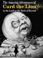 The Amazing Adventures of Curd the Lion (and Us!) in the Land at the Back of Beyond (Hardback)