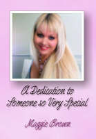 A Dedication to Someone So Very Special: A Collection of Poetry (Paperback)
