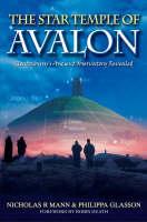 The Star Temple of Avalon: Glastonbury Ancient Observatory Revealed (Hardback)