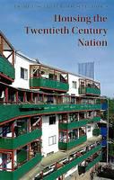 Housing the C20 Nation - Twentieth Century Architecture No. 9 (Paperback)