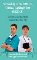 Succeeding in the 2008 UK Clinical Aptitude Test (UKCAT) - Entry to Medical School (Paperback)