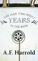 The Man Who Spent Years in the Bath: And Other Poems (Paperback)