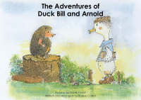 The Adventures of Duck Bill and Arnold (Paperback)