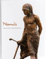 Nomads: A Catalogue Raisonne' of Jonathan Kenworthy's Bronze's of Nomads of East Africa 1967-2010 (Hardback)