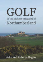 Golf in the Ancient Kingdom of Northumberland (Paperback)