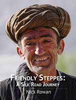 Friendly Steppes: a Silk Road Journey (Paperback)