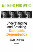 No Need for Weed: Understanding and Breaking Cannabis Dependency (Paperback)