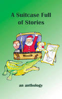 A Suitcase Full of Stories: An Anthology (Paperback)