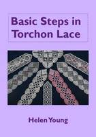 Basic Steps in Torchon Lace: Introduces the Basic Techniques of Torchon Lace Wiith More Simple Patterns. (Paperback)