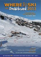 Where to Ski and Snowboard 2013 (Paperback)