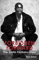 Forbidden Forward: The Justin Fashanu Story (Hardback)