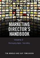 The Marketing Director's Handbook Volume 2 2020: Managing Digital Marketing - The Marketing Director's Handbook 2 (Paperback)