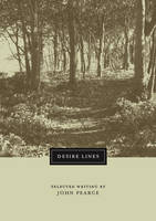 Desire Lines: Selected Writing by John Pearce (Paperback)