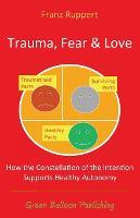 Trauma Fear and Love (Paperback)