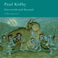 Paul Kidby Retrospective - Discworld and Beyond (Paperback)