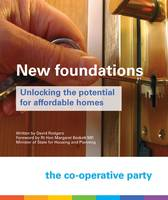 New Foundations: Unlocking the Potential for Affordable Homes (Paperback)