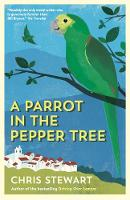 A Parrot in the Pepper Tree: A Sequel to Driving over Lemons - The Lemons Trilogy (Paperback)