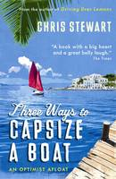 Three Ways to Capsize a Boat: An Optimist Afloat (Paperback)