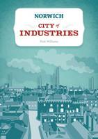 Norwich: City of Industries (Paperback)