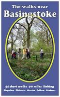 The Walks Near Basingstoke: 44 Short  Walks - 4-6 Miles Linking Kingsclere, Silchester, Overton, Odiham, Candover - The Walks Near (Paperback)