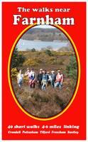 The Walks Near Farnham: 40 Short Walks 4-6 Miles Linking Crondall Puttenham Tilford Frensham Bentley - The Walks Near (Paperback)