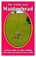 The Walks Near Maidenhead: 44 Short Walks  4-6 Miles Linking with 23 Thames Walks Between Sonning and Windsor - The Walks Near (Paperback)