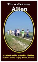 The Walks Near Alton: 45 Short Walks  Selborne Bentley Ropley Binsted Candover (Paperback)