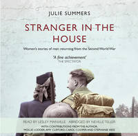 Stranger in the House: Women's Stories of Men Returning from the Second World War (CD-Audio)