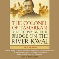 The Colonel of Tamarkan: Philip Toosey and the Bridge on the River Kwai (CD-Audio)