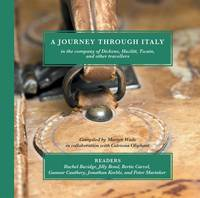 A Journey Through Italy: In the Company of Dickens, Hazlitt, Twain, and Other Travellers (CD-Audio)