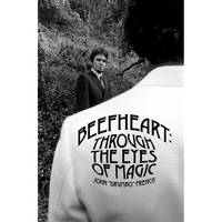 Beefheart: Through the Eyes of Magic (Paperback)