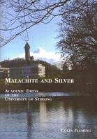 Malachite and Silver: Academic Dress of the University of Stirling (Paperback)