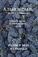 A Year in Paarl with A I Perold: Vine and Wine Experiments 1916 (Paperback)