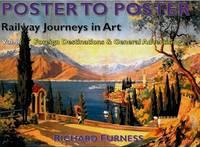 Railway Journeys in Art Volume 8: Worldwide Destinations: 8 - Poster to Poster Series (Hardback)