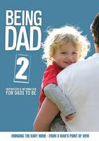 Being Dad: Bringing the Baby Home v. 2: Inspiration and Information for Dads to be (DVD)