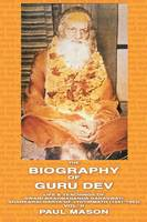 The Biography of Guru Dev: Life and Teachings of Swami Brahmananda Saraswati, Shankaracharya of Jyotirmath (1941-1953) Volume 2 (Paperback)