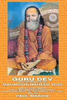 Guru Dev as Presented by Maharishi Mahesh Yogi: Life and Teachings of Swami Brahmananda Saraswati, Shankaracharya of Jyotirmath (1941-1953) Volume 3 (Paperback)