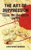 The Art of Suppression: Pleasure, Panic and Prohibition Since 1800 (Paperback)