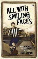 All with Smiling Faces: How Newcastle Became United, 1881-1910 (Paperback)