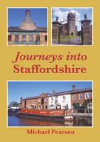 Journeys into Staffordshire (Paperback)