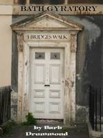 Bath Gyratory 3 Bridges Walk (Paperback)