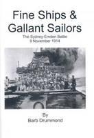 Fine Ships and Gallant Sailors: The Sydney-Emden Battle 9 November 1914 (Paperback)