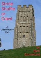 Stride Shuffle or Crawl: A Glastonbury Walk (Paperback)