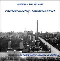 Memorial Inscriptions Peterhead Cemetery, Constitution Street (CD-ROM)
