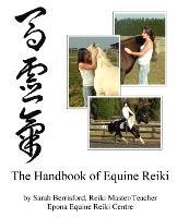The Handbook of Equine Reiki: Animal Reiki for Horses (Paperback)