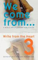 We Come from...: Volume 3: Write from the Heart (Paperback)