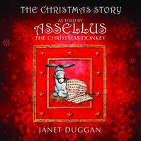 The Christmas Story as Told by Assellus the Christmas Donkey (Paperback)