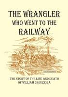The Wrangler Who Went to the Railway